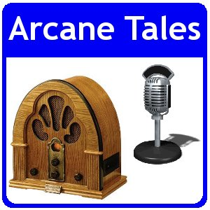Arcane Tales Old Time Radio Shows
